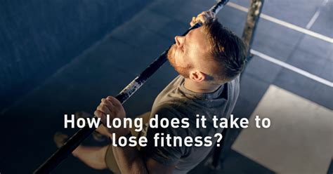 How Long Does It Take To Lose Fitness And How Long Is A Planet Fitness Membership