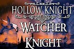 How to Beat Watcher Knight