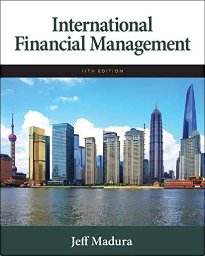 International Financial Management 11th Edition Solution Manual And International Financial Management Madura Chapter 6 Solutions