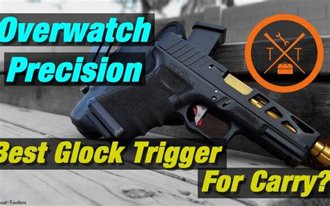 Is The Overwatch Precision Trigger The Best Glock Trigger For Concealed Carry And Standard Line Stainless Steel Bore Brushes 1 Dozen S S 30