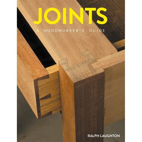 Joints-A-Woodworkers-Guide-Ralph-Laughton