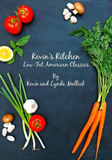 @ Kevin S Kitchen Low Fat American Classics Kevin Malleck .