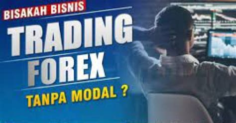 Main Trading Forex Tanpa Modal And Reasons Not To Trade Forex