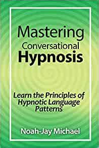 [pdf] Mastering Conversational Hypnosis Learn The Principles Of .