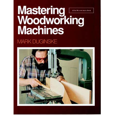 Mastering-Woodworking-Machines