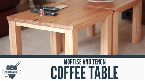 Mortise And Tenon Coffee Table Plans