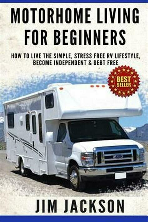 [pdf] Motorhome Living For Beginners How To Live The Simple .