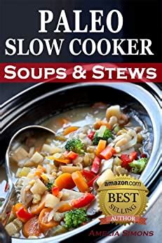 [pdf] Paleo Slow Cooker Soups And Stews Healthy Family Gluten .