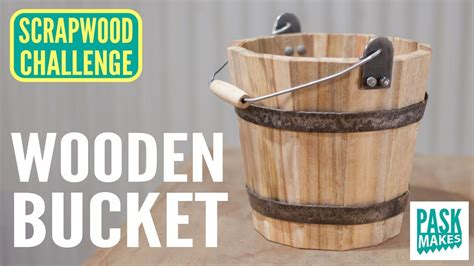 Plans To Make A Wooden Bucket Youtube