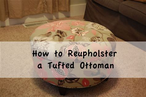 Reupholster Tufted Ottoman Diy