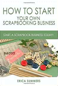 [pdf] Start Your Own Scrapbooking Business.