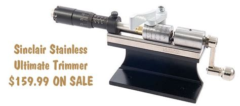 Save 20 00 On Sinclair Stainless Ultimate Case Trimmer .