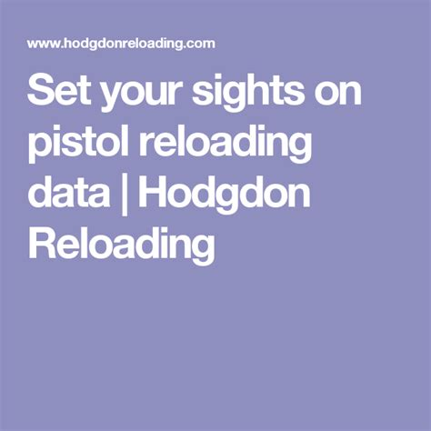 Set Your Sights On Pistol Reloading Data  Hodgdon Reloading.