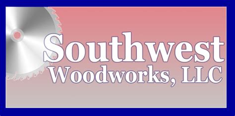 Southwest Woodworks Llc