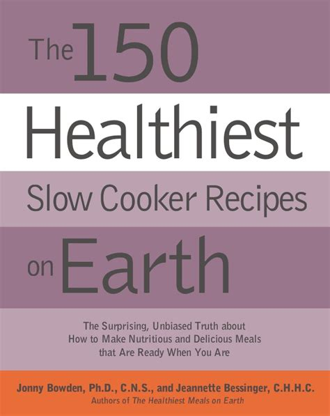 [pdf] The 150 Healthiest Slow Cooker Recipes On Earth.