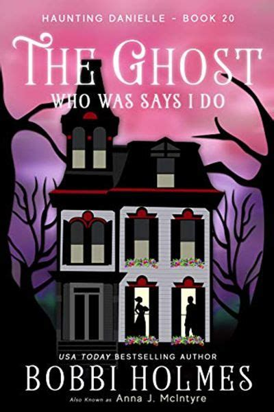 [pdf] The Ghost Who Was Says I Do Haunting Danielle Book 20.