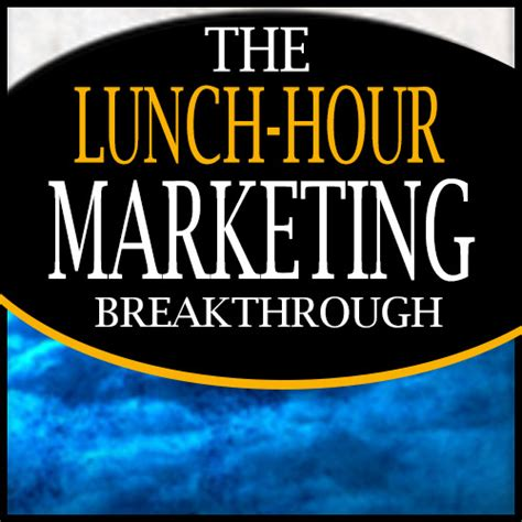 [click]the Lunch Hour Marketing Break Through - Clickbank.