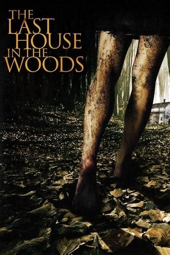 The-Last-House-In-The-Woods-Full-Movie