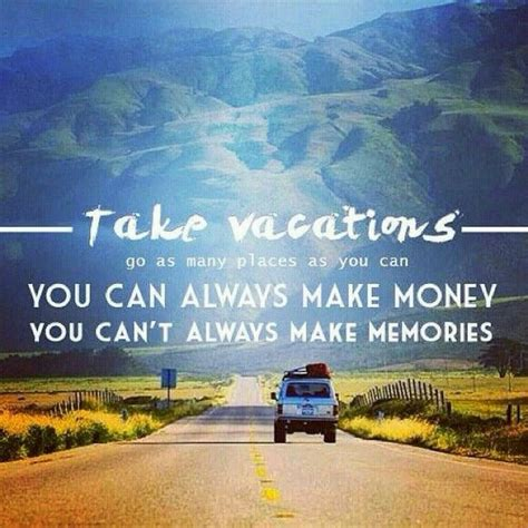 Vacations Are For Making Memories