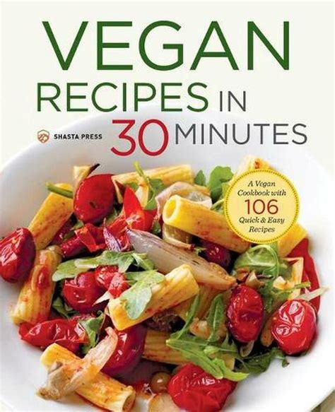 [pdf] Vegan Recipes In 30 Minutes A Vegan Cookbook With 106 .
