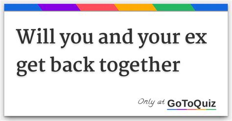 Discount Will You And Your Ex Get Back Together Quiz ✓