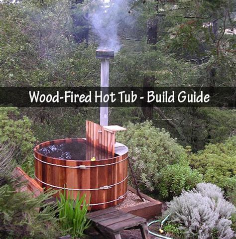 Wood Fired Hot Tub Build Guide