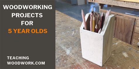 Woodworking Projects Websites For 5 Year Olds