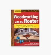 Woodworking With The Router Revised Edition
