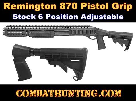 Adjustable Stock Pistol Grip Remington 870