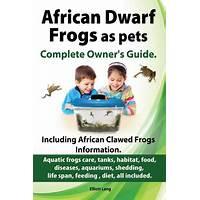 African dwarf frogs owner's guide dwarf frogs make fun pets bonus