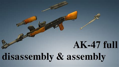Ak 47 Assembly And Disassembly Tutorial