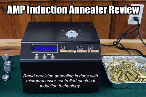 AMP Induction Annealing Machine Review By Bill Gravatt