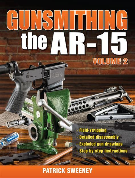 Ar15 Books New Title Helps Keep Your Ar15 Gun Digest