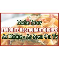 As seen on tv make your favorite restaurant dishes at home! tutorials
