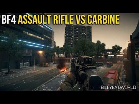 Assault Rifle Vs Carbine Bf4
