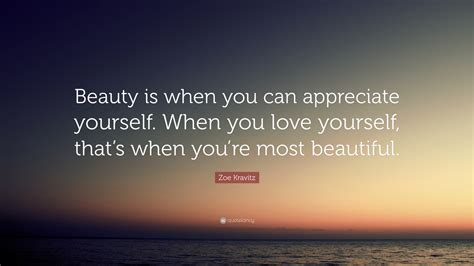 Beauty Is When You Can Appreciate Yourself
