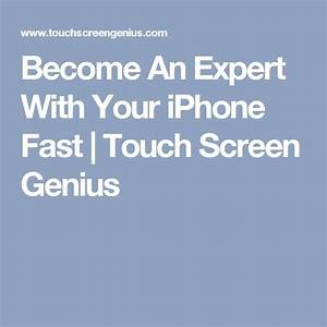 Become an expert with your iphone fast touch screen genius methods