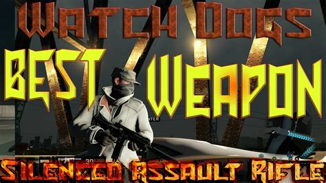 Best Assault Rifle In Watch Dogs 2