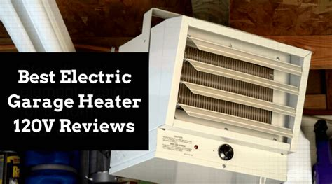Best Garage Heater 120v Make Your Own Beautiful  HD Wallpapers, Images Over 1000+ [ralydesign.ml]