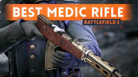 Best Medic Rifle Battlefield 1