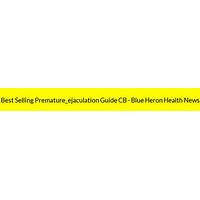 Best selling premature ejaculation guide cb blue heron health news promo codes