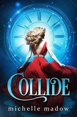 Book Review Collide By Michelle Madow