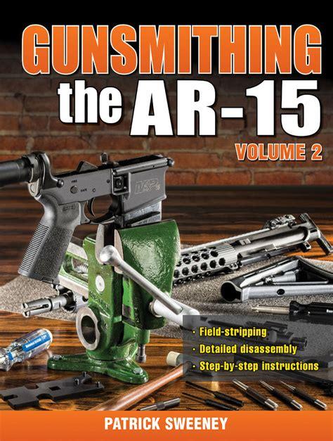 Book Giveaway Gunsmithing The AR-15 Gun Digest