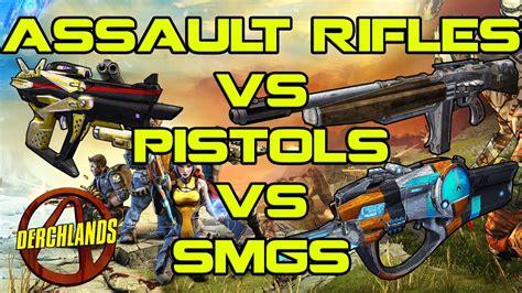 Borderlands 2 Assault Rifle Vs Smg
