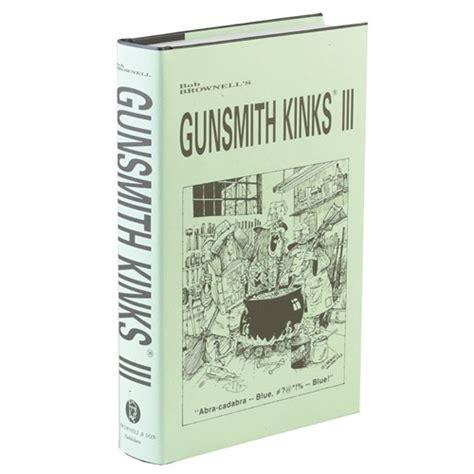BROWNELLS GUNSMITH KINKS VOLUME III Brownells
