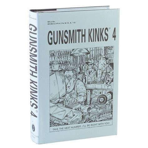 BROWNELLS Gunsmith Kinks Volume IV - Brownells Norge