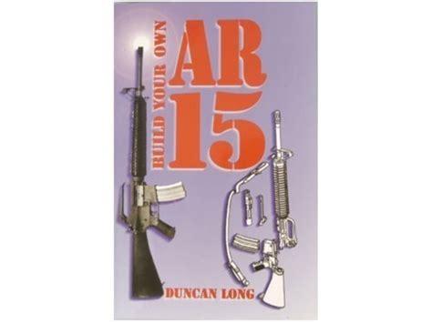 Build Your Own Ar15 Gunsmith Book Duncan Long