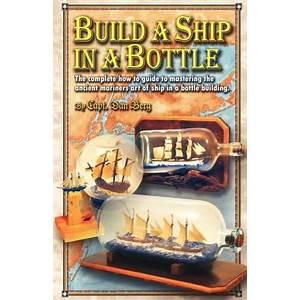 Build a ship in a bottle by captain dan berg reviews