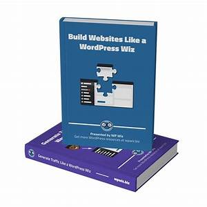 What is the best build websites like a wordpress wiz ebook wpwiz biz?