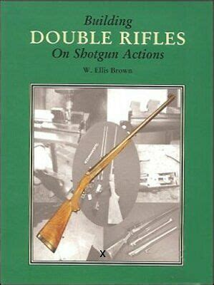 Building Double Rifles On Shotgun Actions Book